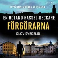 Förgörarna: En Roland Hassel-deckare - Olov Svedelid