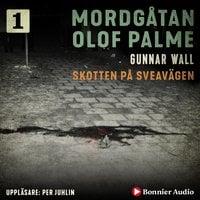 Skotten på Sveavägen - Gunnar Wall