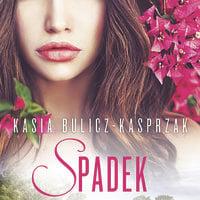 Spadek - Kasia Bulicz-Kasprzak