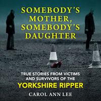 Somebody's Mother, Somebody's Daughter - Carol Ann Lee