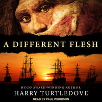 A Different Flesh - Harry Turtledove