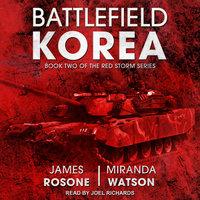 Battlefield Korea - James Rosone, Miranda Watson