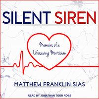 Silent Siren - Matthew Franklin Sias