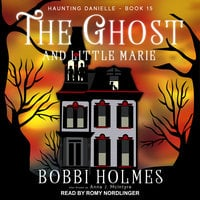 The Ghost and Little Marie - Bobbi Holmes,Anna J. McIntyre