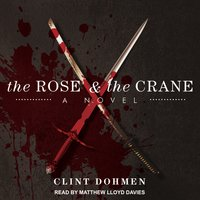 The Rose and the Crane - Clint Dohmen