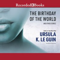 The Birthday of the World - Ursula K. Le Guin