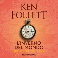 L'inverno del mondo. The century trilogy: 2 - Ken Follett
