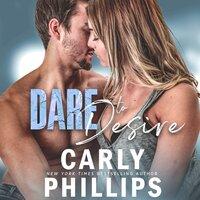 Dare to Desire - Carly Phillips