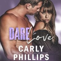 Dare to Love - Carly Phillips