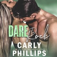 Dare to Rock - Carly Phillips