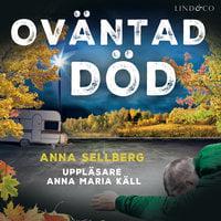 Oväntad död - Anna Sellberg