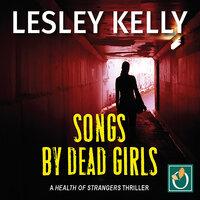 Songs by Dead Girls - Lesley Kelly