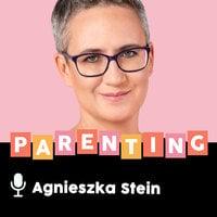 Podcast - #08 Podcast rodzicielski: problem z nauką - Agnieszka Stein