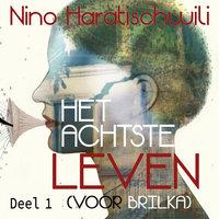 Het achtste leven - deel 1 (van 6) - Nino Haratischwili