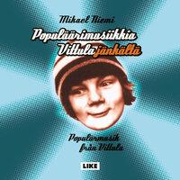Populäärimusiikkia Vittulajänkältä - Mikael Niemi
