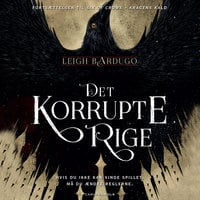 Six of Crows (2) - Det korrupte rige - Leigh Bardugo