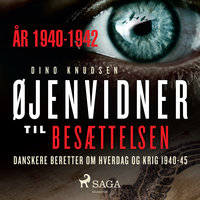 Øjenvidner til besættelsen - år 1940-1942 - Dino Knudsen