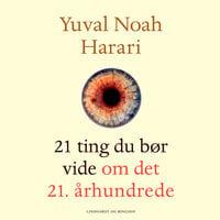 21 ting du bør vide om det 21. århundrede - Yuval Noah Harari