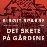 Det skete på Gårdene - Birgit Sparre