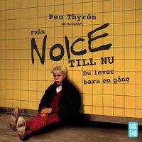 Från Noice till nu: Du lever bara en gång - Peo Thyrén
