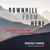 Downhill from Here - Katherine S. Newman