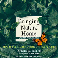 Bringing Nature Home - Douglas W. Tallamy