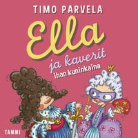 Ella ja kaverit ihan kuninkaina - Timo Parvela