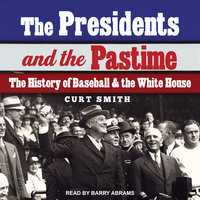 The Presidents and the Pastime - Curt Smith