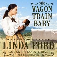Wagon Train Baby - Linda Ford