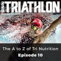 The A to Z of Tri Nutrition - 220 Triathlon, Episode 10 - Jo Scott Dalgliesh,Joel Enoch,Lucy Wainwright,Nigel Mitchell,Renee MacGregor
