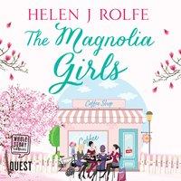 The Magnolia Girls - Helen J. Rolfe