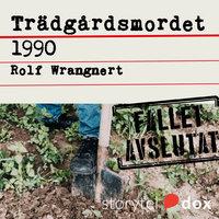 Trädgårdsmordet 1990 - Rolf Wrangnert