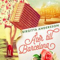 Åter till Barcelona - Birgtta Andersson, Birgitta Andersson