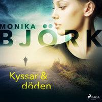 Kyssar & döden - Monika Björk