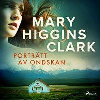 Porträtt av ondskan - Mary Higgins Clark