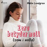 Zero betyder noll - Malin Lundgren