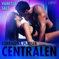 Förbjudna platser: Centralen - Vanessa Salt
