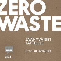 Zero Waste - Otso Sillanaukee