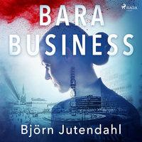 Bara business - Björn Jutendahl