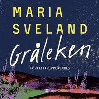 Gråleken - Maria Sveland