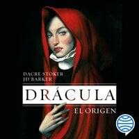 Drácula. El origen - Dacre Stoker,J.D. Barker