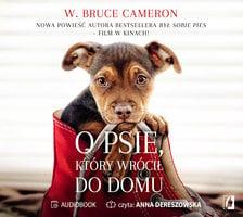 O psie, który wrócił do domu - W. Bruce Cameron
