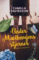 Under mælkevejens stjerner - Camilla Davidsson