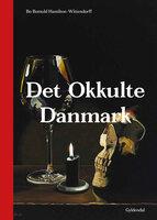 Det okkulte Danmark - Bo Bomuld Hamilton-Wittendorff