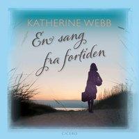 En sang fra fortiden - Katherine Webb