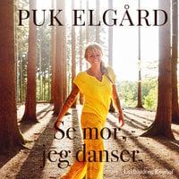 Se mor, jeg danser - Puk Elgård