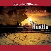 Heart of the Hustle - A'zayler