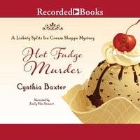 Hot Fudge Murder - Cynthia Baxter