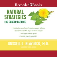 Natural Strategies for Cancer Patients - Russell L. Blaylock (M.D.)