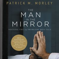 The Man in the Mirror - Patrick Morley